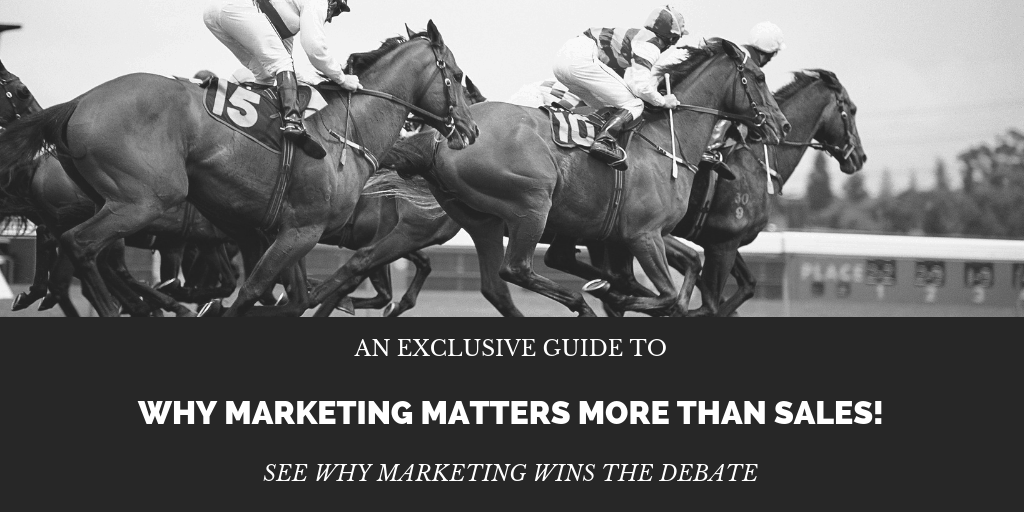 Marketing Matters More than Sales